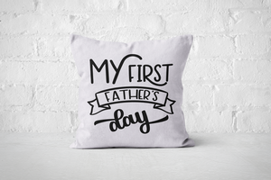 My First Fathers Day | Pillow Square - But Why Not