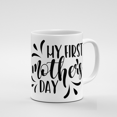 My First Mothers Day | Mug - But Why Not