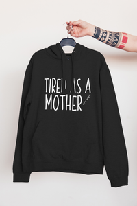 Tired as a mother | Hoodie - But Why Not