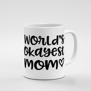 Worlds Okayest Mom | Mug