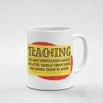 Teaching Profession | Mug - But Why Not