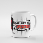 SuperPower Male | Mug - But Why Not