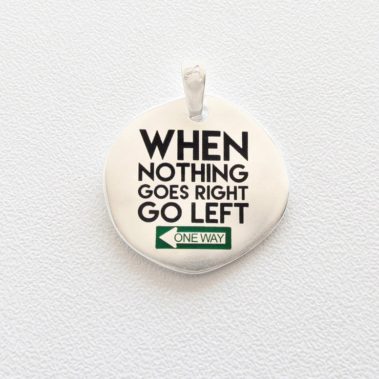 When Nothing goes Right, go Left - Almas Gioielli