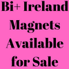 Magnets - Various Bi+ Ireland Magnets