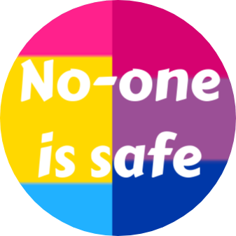 Badges - Noone is Safe Bi/Pan