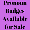 Badges - Various Pronoun Badges
