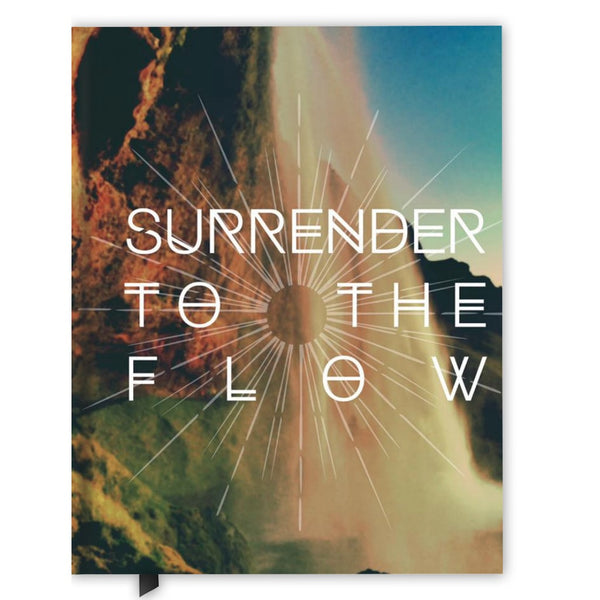 Surrender to the Flow * Journal