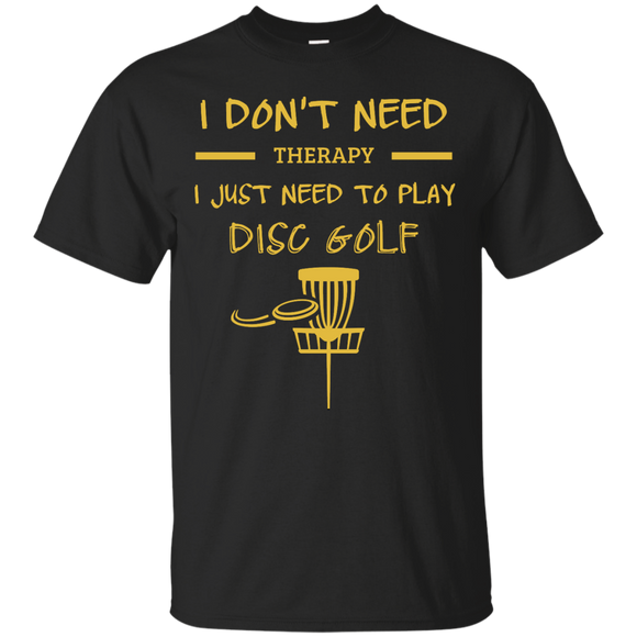 Just Need To Play Disc Golf