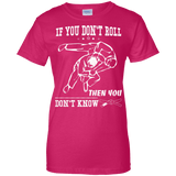 If You Don't Roll Then You Don't Know t shirt mockup - Style Ladies Custom 100% Cotton T-Shirt - Color Heliconia