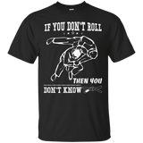 If You Don't Roll Then You Don't Know t shirt mockup - Style Custom Ultra Cotton T-Shirt - Color Black