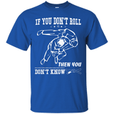 If You Don't Roll Then You Don't Know t shirt mockup - Style Custom Ultra Cotton T-Shirt - Color Royal