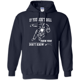 If You Don't Roll Then You Don't Know t shirt mockup - Style Pullover Hoodie 8 oz - Color Navy