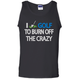 I Golf To Burn Off The Crazy