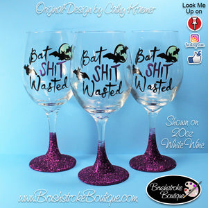 Hand Painted Wine Glass - Bat Shit Wasted - Original Designs by Cathy Kraemer