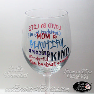 Hand Painted Wine Glass - Beautiful Mom - Original Designs by Cathy Kraemer