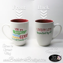 Hand Painted Coffee Mug - Brilliant Teacher - Original Designs by Cathy Kraemer