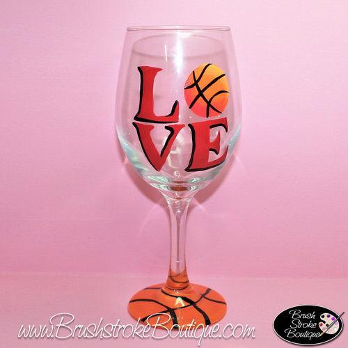 Hand Painted Wine Glass - Love Basketball - Original Designs by Cathy Kraemer