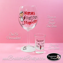 Hand Painted Wine Glass - Nurses Cure Stupidity Coffee, Wine & Shot Glass Set - Original Designs by Cathy Kraemer