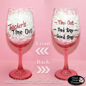 Hand Painted Wine Glass - Teacher Time Out - Original Designs by Cathy Kraemer