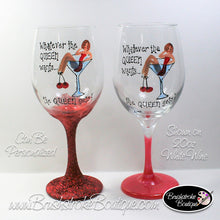 Hand Painted Wine Glass - Whatever The Queen Wants - Original Designs by Cathy Kraemer