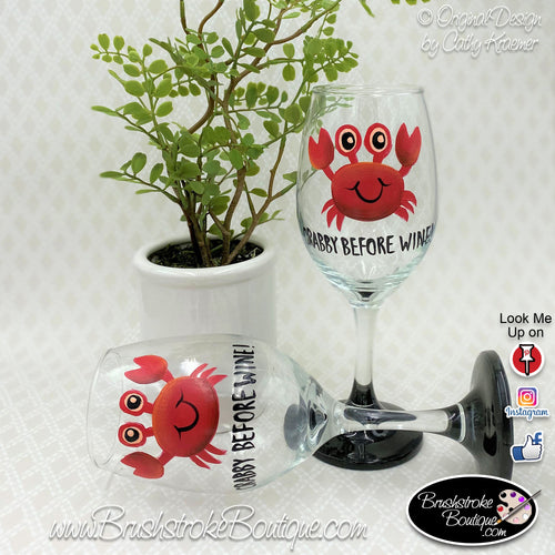 Hand Painted  Wine Glass - Crabby Before Wine - Original Designs by Cathy Kraemer