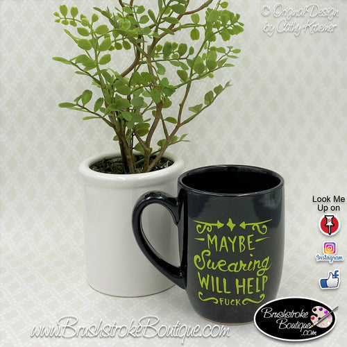 Hand Painted Coffee Mug - Swearing Will Help - Original Designs by Cathy Kraemer