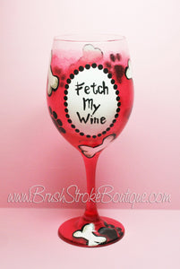 Hand Painted Wine Glass - Fetch My Wine - Original Designs by Cathy Kraemer