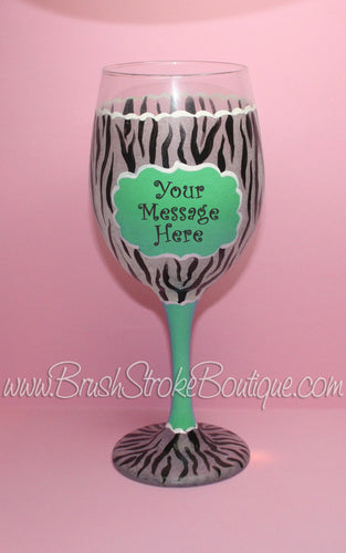 Hand Painted Wine Glass - Green Zebra Message - Original Designs by Cathy Kraemer