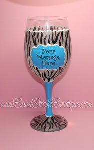 Hand Painted Wine Glass - Blue Zebra Message - Original Designs by Cathy Kraemer
