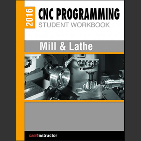 camInstructor CNC Programming Workbook - Mill & Lathe