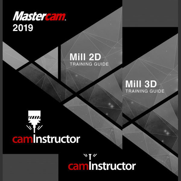 camInstructor Mastercam 2019 Training Guide - Mill 2D&3D