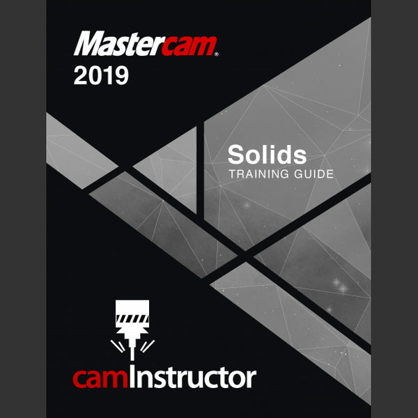 camInstructor Mastercam 2019 Training Guides - Solids
