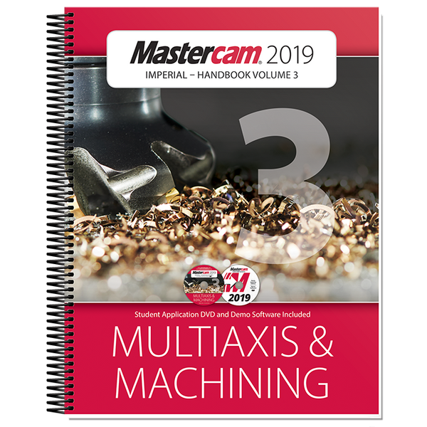 In-House Solutions Mastercam 2019 Handbook Volume 3
