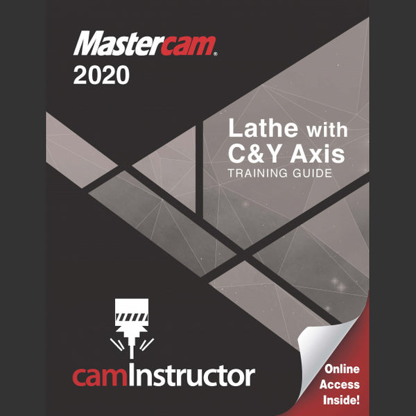 camInstructor Mastercam 2020 Training Guide - Lathe with C&Y Axis