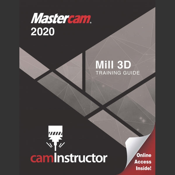 camInstructor Mastercam 2020 Training Guide - Mill 3D