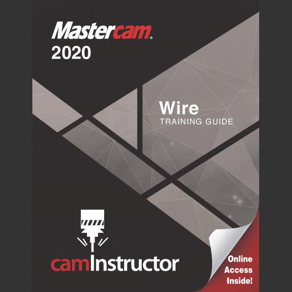camInstructor Mastercam 2020 Training Guide - Wire