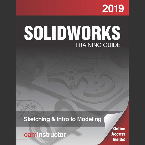 camInstructor SOLIDWORKS 2019: Sketching & Intro to Modeling