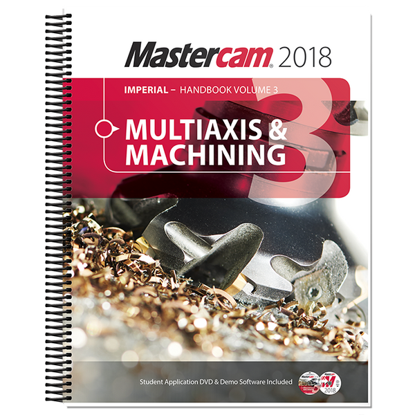 In-House Solutions Mastercam 2018 Handbook Volume 3