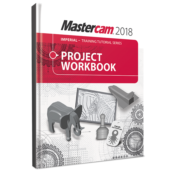 In-House Solutions Mastercam 2018 Project Workbook