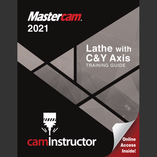 Mastercam 2021 - Lathe with C&Y Axis Training Guide