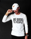 Be Good to People Legacy Long Sleeve Thermal