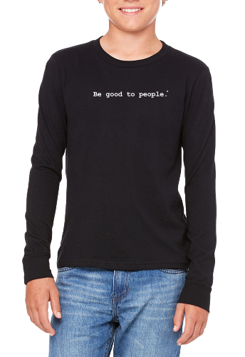 Be Good to People Classic Youth Long Sleeve Tee