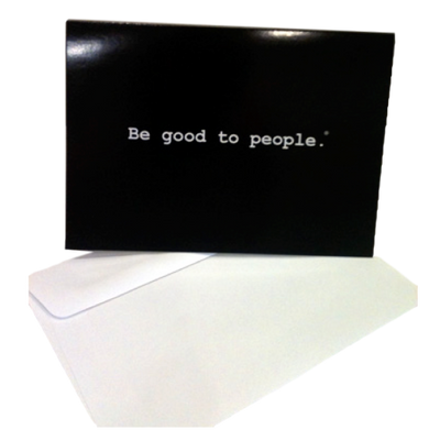 Be Good to People Classic Note Card