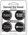 Be Good to People Collection Button Card
