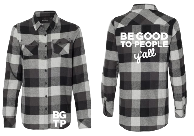 Be Good to People Legacy Y'all Flannel