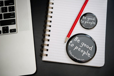 Be Good to People Signature Button