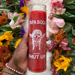 Tapa Boca (Shut Up) 7 Day Candle