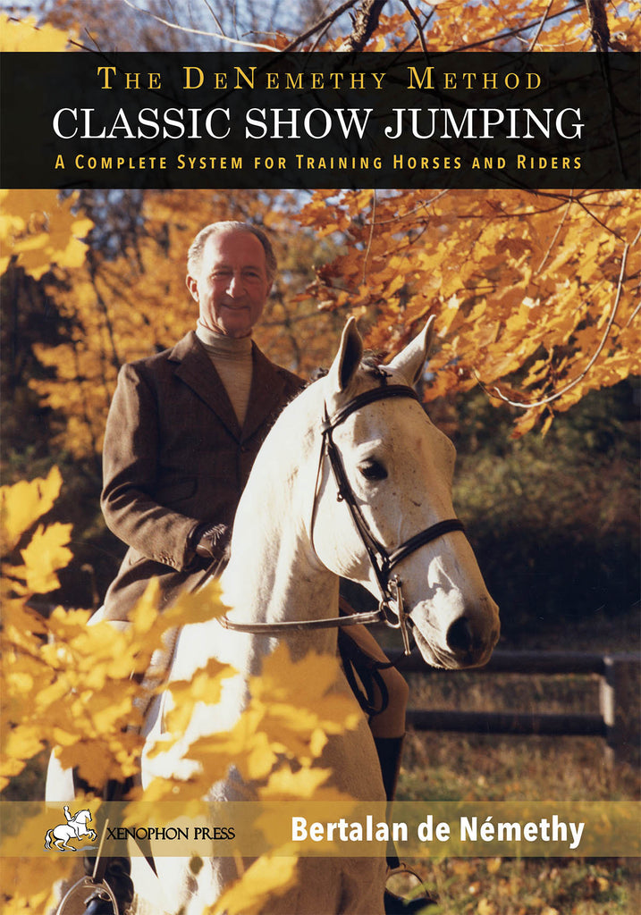 The de Nemethy Method: Classic Show Jumping BACK IN PRINT