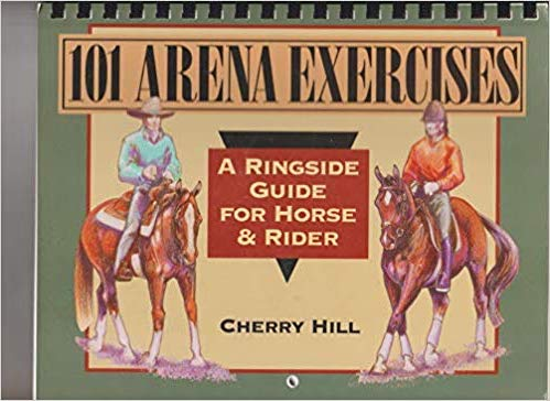 101 Arena Exercises: A Ringside Guide for Horse and Rider by Cherry Hill Paperback GENTLY USED SPIRAL BOUND