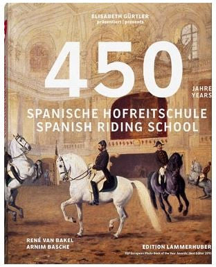 450 Years of the Spanish Riding School Collector's Edition hardcover in slipcase